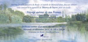 invitation-signature-Voyage-autour-de-ma-France-Thierry-de-Sayve-10-12-2014